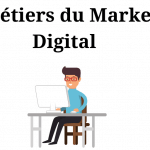 Les metiers du marketing digital