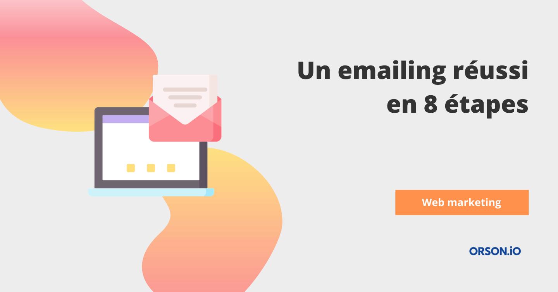 Etapes mailing réussi